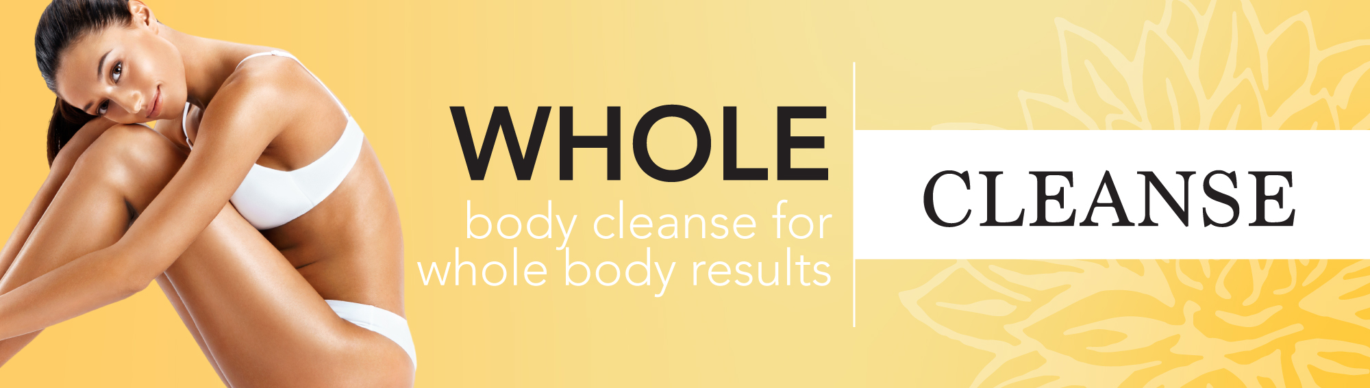Whole Body Cleanse for Whole Body Results